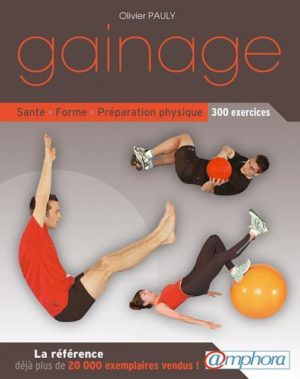gainage le manuel 300 exercices amphora
