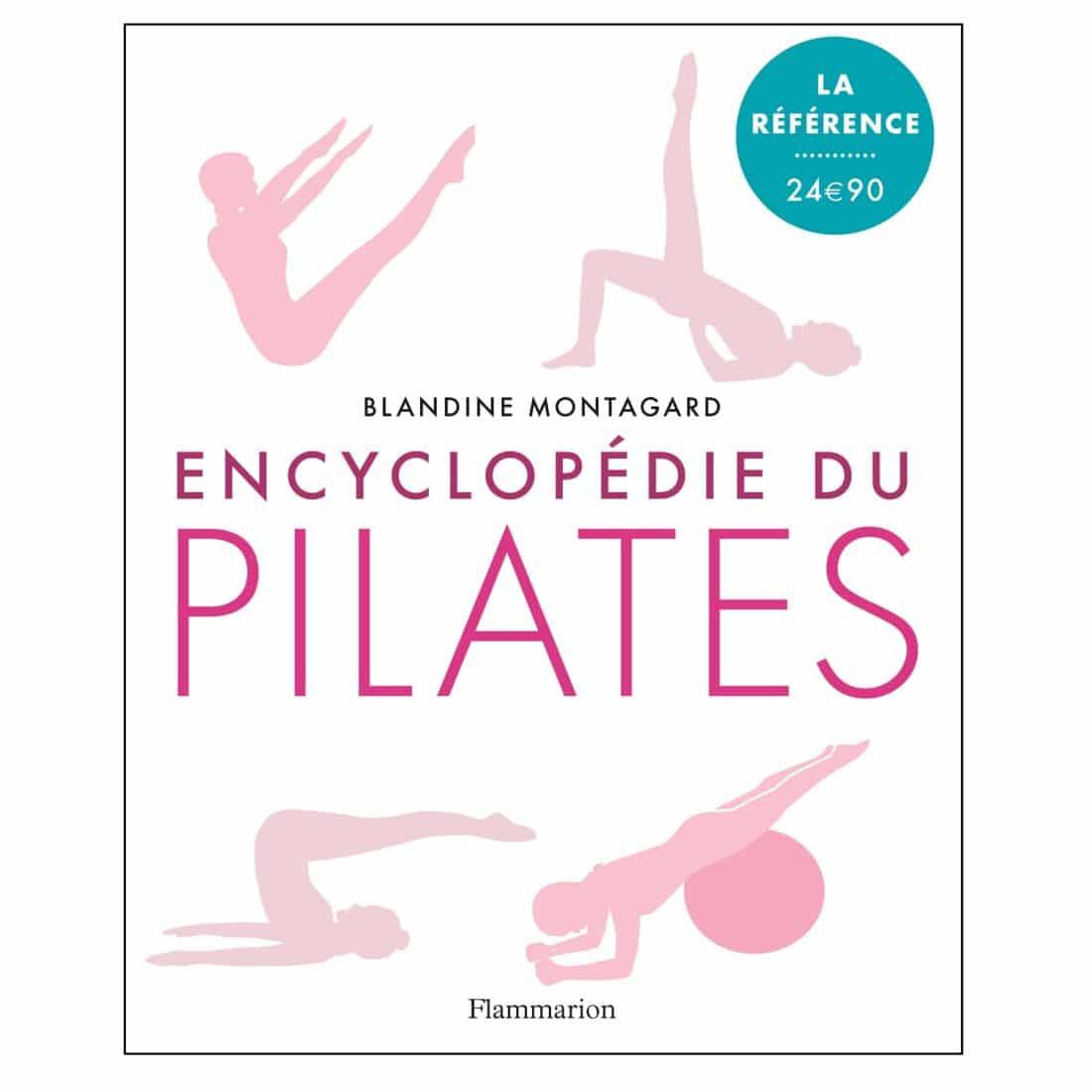 Encyclopédie du Pilates de Blandine Montagard pour découvrir l'histoire du Pilates, les exercices, les équipements - Stelvoren